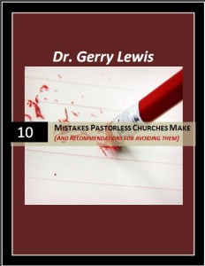 10 Mistakes Pastorless Churches Make (and recommendations for avoiding them)