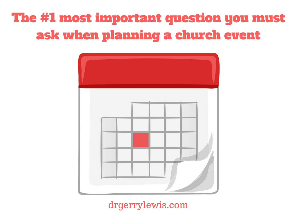the-1-most-important-question-you-must-ask-when-planning-a-church-event