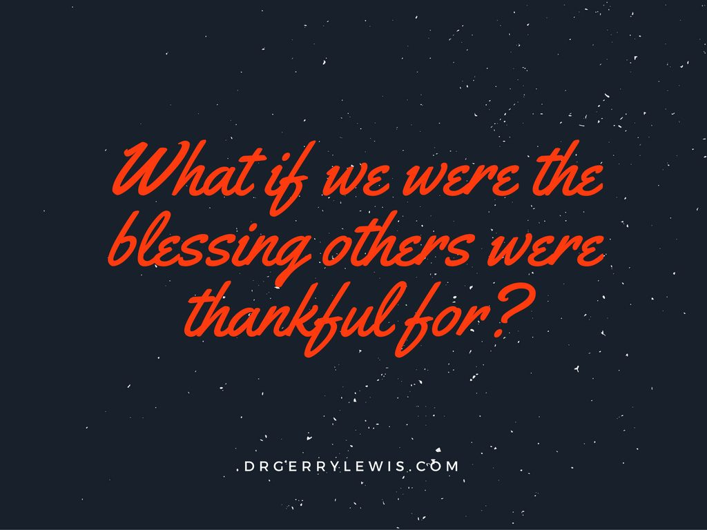 what-if-we-were-the-blessing-others-were-thankful-for_